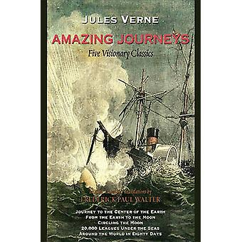 Amazing Journeys - Five Visionary Classics by Jules Verne - Frederick