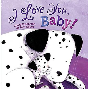I Love You - Baby! by Claire Freedman - 9781481499040 Book