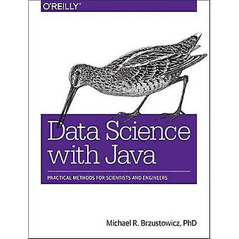 Data Science with Java - Practical Methods for Scientists and Engineer