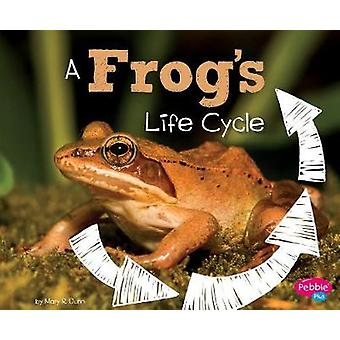A Frog's Life Cycle by Mary R Dunn - 9781515770527 Book