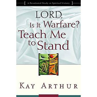 Lord - is it Warfare? Teach Me to Stand - A Devotional Study on Spirit