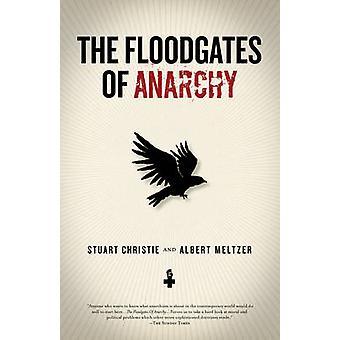 The Floodgates of Anarchy by Stuart Christie - Albert Meltzer - 97816