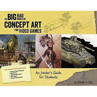 Big Bad World of Concept Art for Video Games - An Insider's Guide for