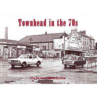 Townhead in the 70s by Peter Mortimer - Duncan McCallum - 97818403361
