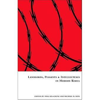 Landlords - Peasants & Intellectuals in Modern Korea (Ceas) by Pang -