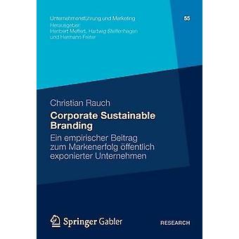 Corporate sustentável branding Ein empirischer Beitrag Zum Markenerfolg ffentlich exponierter unternehmen por Rauch & Christian