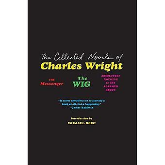 De verzamelde romans van Charles Wright: The Messenger, The wig, en absoluut niets om gealarmeerd te raken over