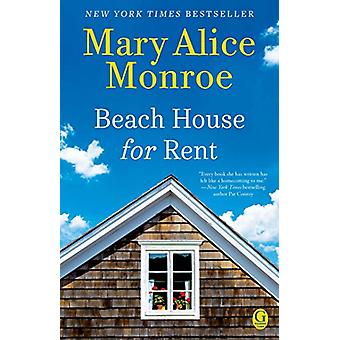 Beach House for Rent by Mary Alice Monroe - 9781501125522 Book