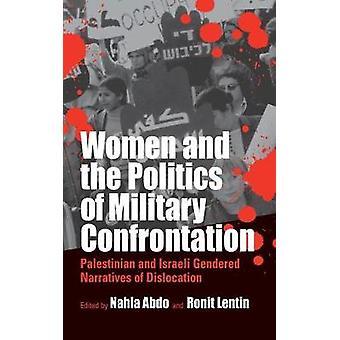 Kvinnor och politiken av militär konfrontation palestinska och israeliska Gendered narrativ av dislocation av Abdo & Nahla