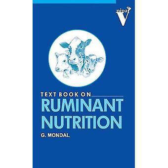 Textbook on Ruminant Nutrition by Mondal & Goutam