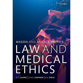 Mason and McCall Smiths Law and Medical Ethics by Laurie