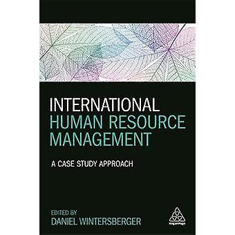 International Human Resource Management A Case Study Approach by Wintersberger & Daniel