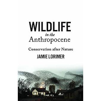 Wildlife in the Anthropocene by Jamie Lorimer