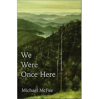 We waren eens hier door Michael McFee