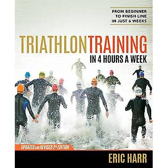 Triathlon Training in Four Hours a Week by Eric Harr