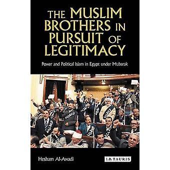 Muslim Brothers in Pursuit of Legitimacy by Hesham Al Awadi