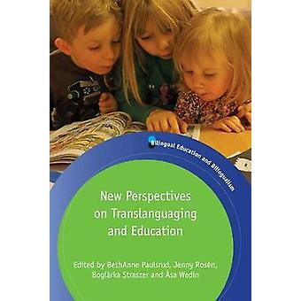 New Perspectives on Translanguaging and Education by BethAnne Paulsrud
