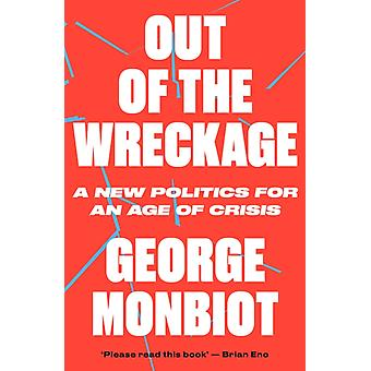 Out of the Wreckage by George Monbiot