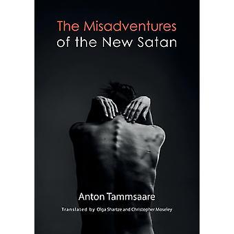 The Misadventures of the New Satan by Tammsaare & Anton
