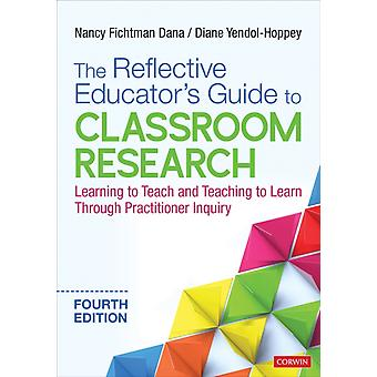 Reflective Educators Guide to Classroom Research by Nancy Dana