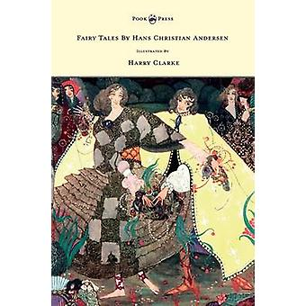 Fairy Tales by Hans Christian Andersen  Illustrated by Harry Clarke by Andersen & Hans Christian