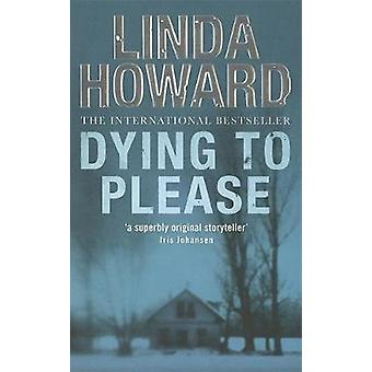 Dying to Please by Howard & Linda