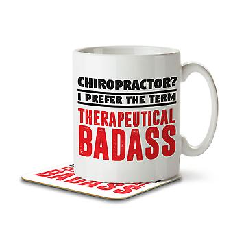 Chiropractor? I Prefer the Term Therapeautical Badass - Mug and Coaster