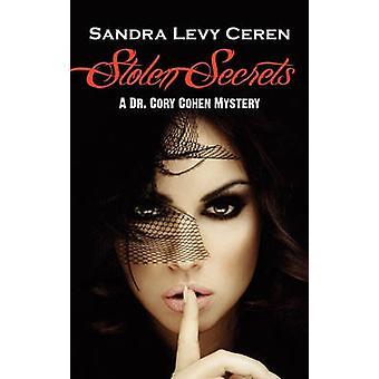 Stolen Secrets A Dr. Cory Cohen Mystery by Ceren & Sandra Levy