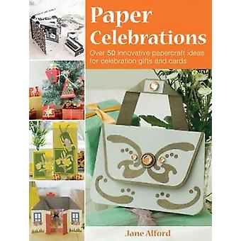 Paper Celebrations by Alford & Jane