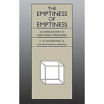 Emptiness of Emptiness An Introduction to Early Indian Mx0101 Dhyamika by Huntington & C. W.