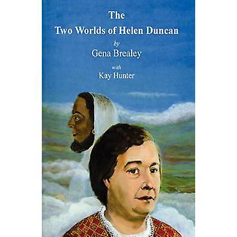 The Two Worlds of Helen Duncan by Brealey & Gena