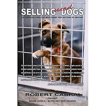 Selling Used Dogs by Cabral & Robert