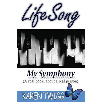 Lifesong  My Symphony by Twigg & Karen