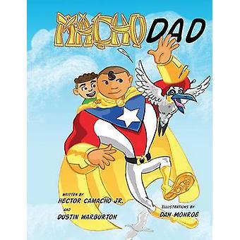 Macho Dad by Camacho & Hector
