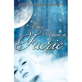 Once Upon A Faerie by KentStewart & Shelby