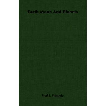 Earth Moon and Planets by Whipple & Fred L.