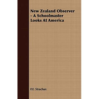 New Zealand Observer  A Schoolmaster Looks At America by Strachan & F.E.