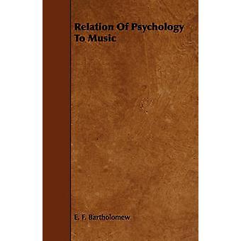 Relation of Psychology to Music by Bartholomew & Edward Fry