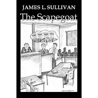 The Scapegoat by Sullivan & Ph. D. & James L.