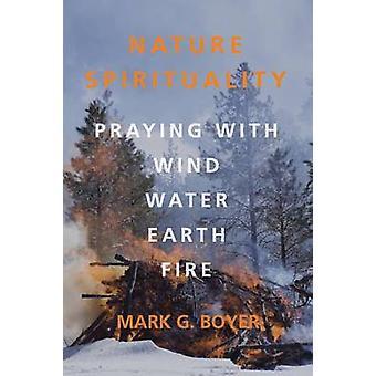 Nature Spirituality by Boyer & Mark G.