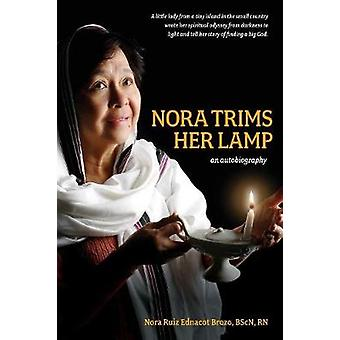 Nora Trims Her Lamp An Autobiography by Brozo & Nora Ruiz Ednacot