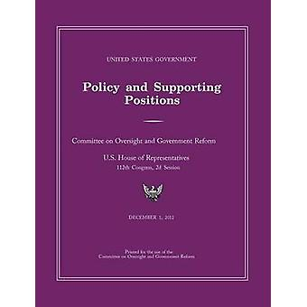 United States Government Policy and Supporting Positions 2012 Plum Book by Cmttee Government Reform and Oversight