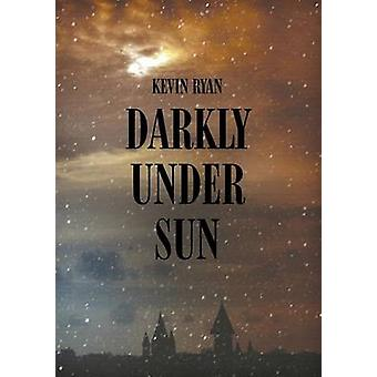 Darkly Under Sun by Ryan & Kevin