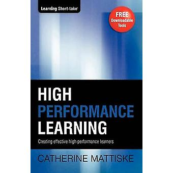 High Performance Learning by Mattiske & Catherine