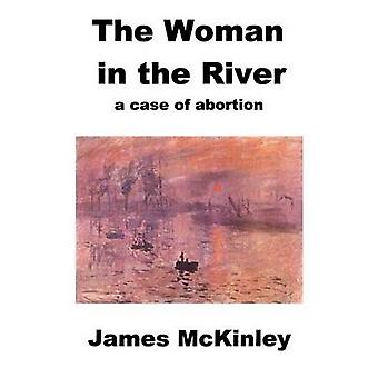 The Woman in the River by McKinley & James