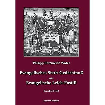 Evangelisches SterbGedchtnuOder Evangelische LeichPostill by Wider & Philipp Ehrenreich