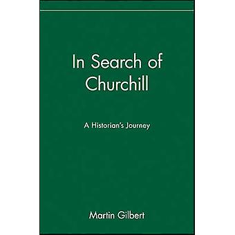 In Search of Churchill A Historians Journey by Gilbert & Martin