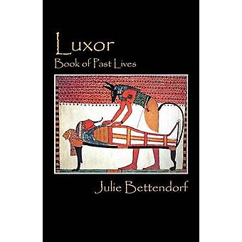 Luxor Book of Past Lives by Bettendorf & Julie
