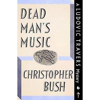 Dead Mans Music A Ludovic Travers Mystery by Bush & Christopher