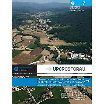 Infraestructura viria i sistema territorial. Identitat natura economia i participaci by Magriny & Francesc